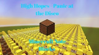 High Hopes - Panic! At The Disco - Minecraft Note Blocks