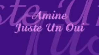 Amine - Juste un oui ( new single 2009 ) [ Lyrics ]
