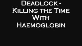Watch Deadlock Killing The Time With Haemoglobin video