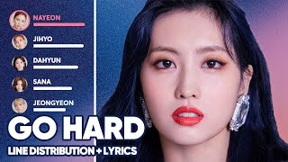 TWICE - Go Hard (Line Distribution + Lyrics Color Coded) PATREON REQUESTED