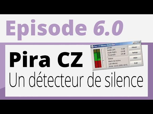 Créer sa radio - Tutoriel - Pira CZ : Un détecteur de silence gratuit (bande de secours)