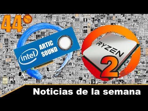 Ryzen 7 2700X y Ryzen 5 2600. GPU intel para gaming - Noticias de la semana 44