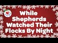 Download While Shepherds Watched Their Flocks By Night with Lyrics Christmas Carol Sung by Children' MP3 song and Music Video