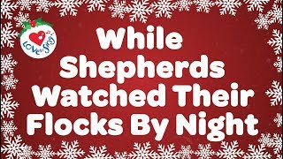 while shepherds watched their flocks by night with lyrics christmas carol sung by children