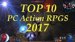 Top 10 PC Action RPG Games 2017