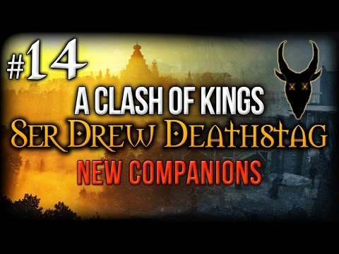 {14} A Clash Of Kings | Ser Drew Deathstag | New Companions!