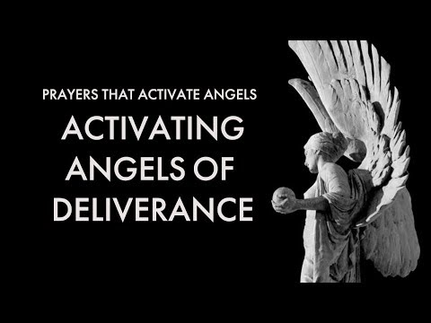 Activating Angels of Deliverance | Prayers That Activate Angels