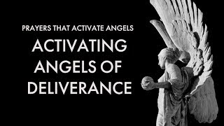 Gambar cover Activating Angels of Deliverance | Prayers That Activate Angels
