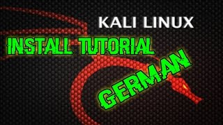 KALI LINUX GERMAN -  INSTALL TUTORIAL