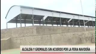 ALCALDÍA Y GREMIALES SIN ACUERDO POR LA FERIA NAVIDEÑA