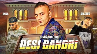 DESI BANDRI Full Song | Benny Dhaliwal, Ikka | Dr Zeus | Latest Punjabi Songs 2018