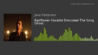 Badflower Vocalist Discusses The Song Ghost