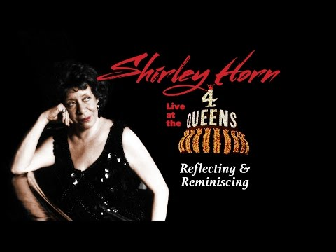 "Shirley Horn ""Reflecting and Reminiscing"""