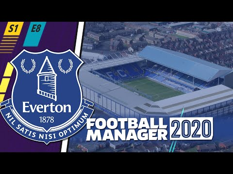 FOOTBALL MANAGER 2020: Everton | Season 1 Episode 8
