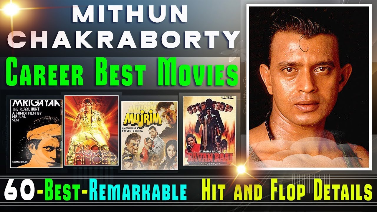 Mithun Chakraborty Career Analysis 60 Best Remarkable Hit Super Hit And Blockbuster Movies List Youtube