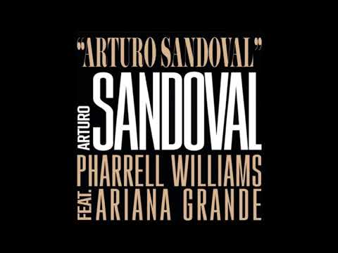 Arturo Sandoval - Arturo Sandoval, Pharrell Williams ft Ariana Grande