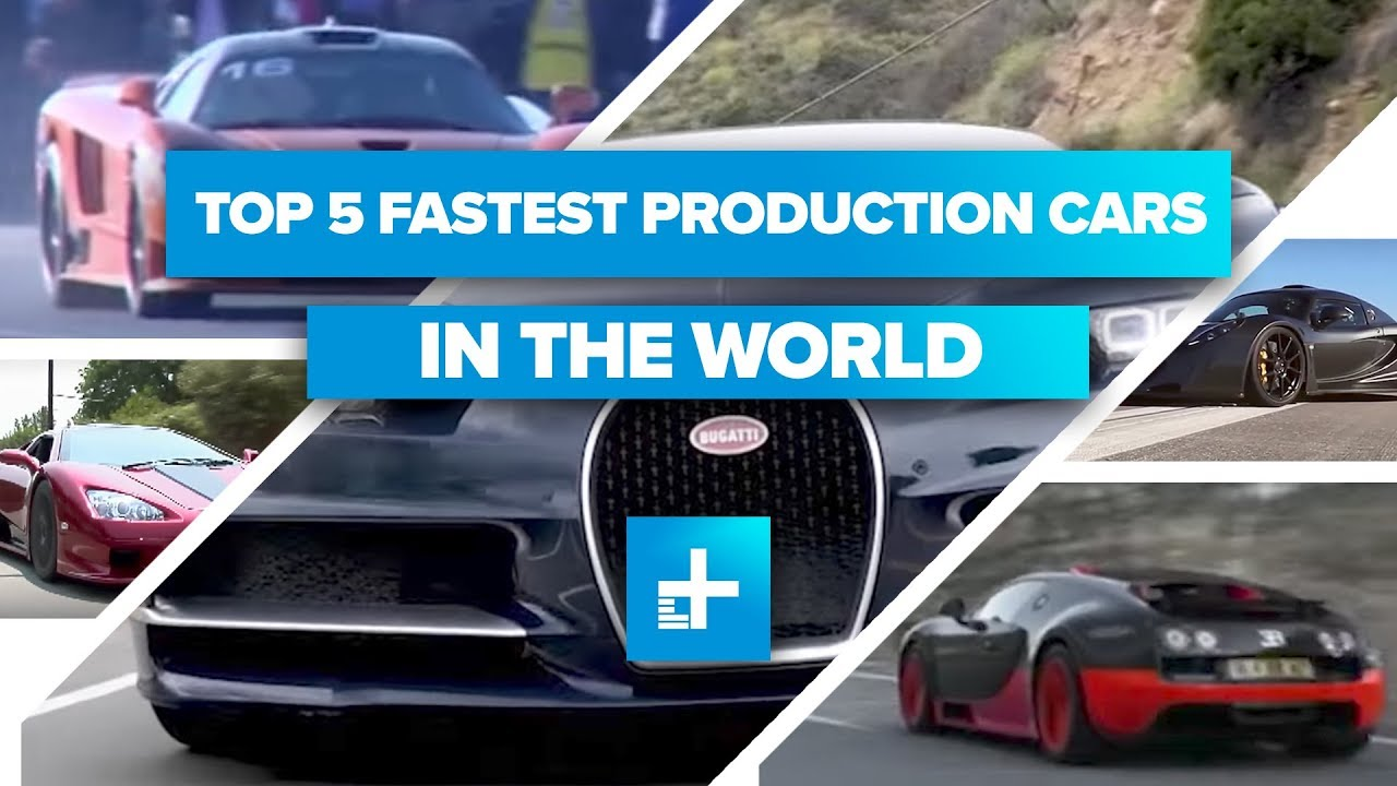 Top 5 Fastest Production Cars In The World - YouTube