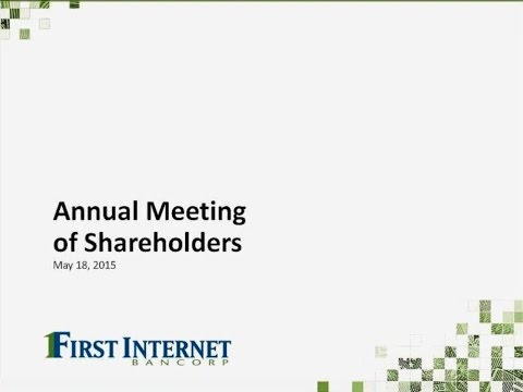 First Internet Bancorp 2015 Annual Shareholder Meeting Recording