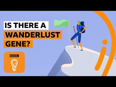 Why do some people have wanderlust - and not others?   BBC Ideas