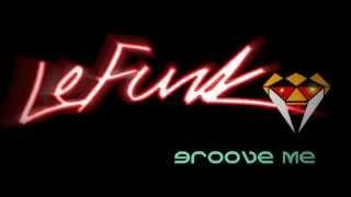Groove Me (Jai LeFunk\Disco Delirious Brand Spankin)