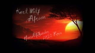 Karl Wolf - Africa (HouseOfSweden 2k10 Remix)