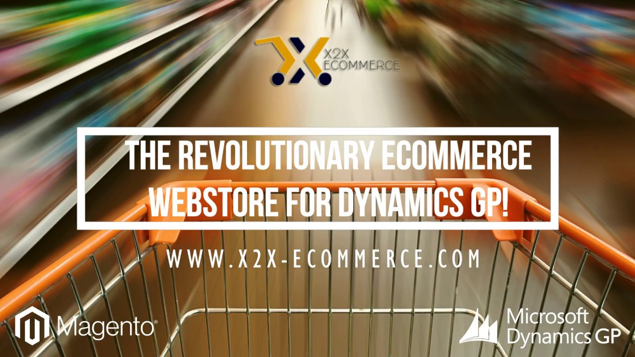 x2x eCommerce - The Revolutionary eCommerce Suite powered by Dynamics GP!