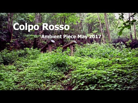 Colpo Rosso - Ambient Piece May 2017 - Meditation, Drone, Ambient