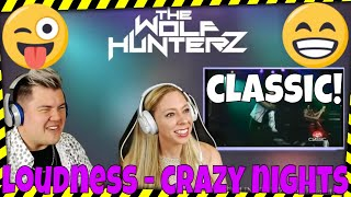 Loudness - Crazy Nights (HD) THE WOLF HUNTERZ Jon and Dolly Reaction