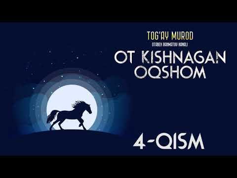 Ot kishnagan oqshom 4-qism   O'zbekcha audio kitoblar