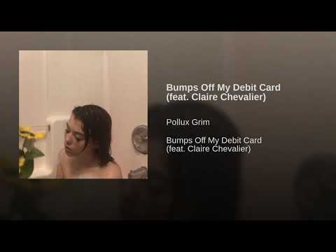 Bumps Off My Debit Card (feat. Claire Chevalier)