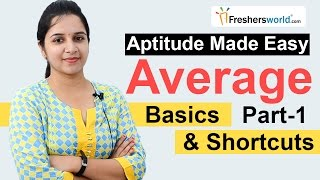Aptitude Made Easy - Problems on Average -1, Basics and Methods, Shortcuts, Tricks