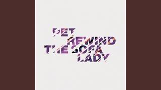 Rewind the Sofa Lady