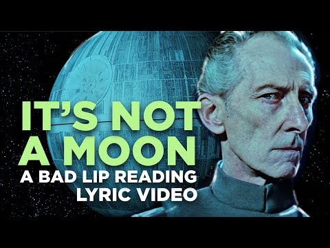 'IT'S NOT A MOON' — A Bad Lip Reading of Star Wars