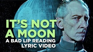 """IT'S NOT A MOON"" - A Bad Lip Reading of Star Wars"