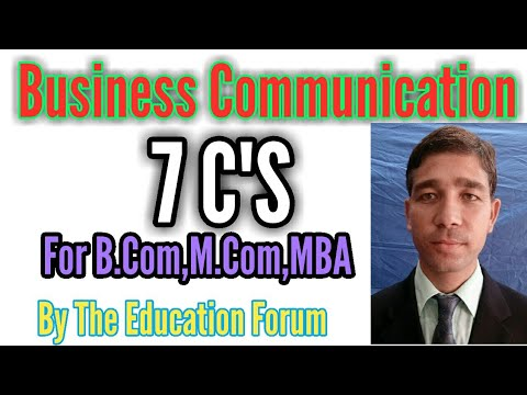 What Are The 7CS Of Business Communication? By The Education Forum