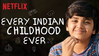EVERY Indian Childhood Ever | Yeh Meri Family | Netflix India