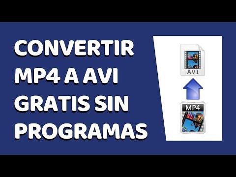 Cómo Convertir Vídeos MP4 A AVI Sin Programas 2019