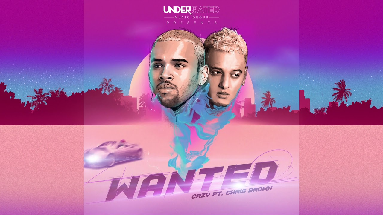Download CRZY - Wanted ft. Chris Brown (Audio)