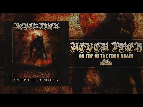 NEVER PREY - ON TOP OF THE FOOD CHAIN [OFFICIAL ALBUM STREAM] (2017) SW EXCLUSIVE