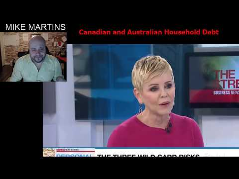 Australia And Canadian Household debt Out Of Control !