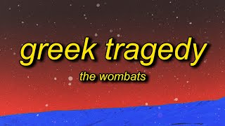 The Wombats - Greek Tragedy (TikTok Remix) Lyrics | we're smashing mics in karaoke bars