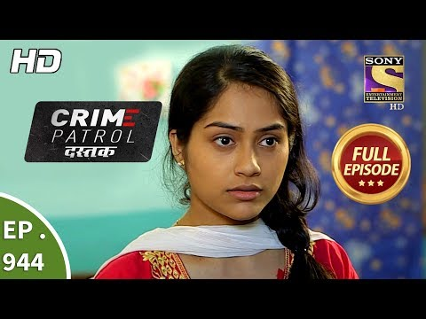 Crime Patrol Dastak - Ep 944 - Full Episode - 31st December, 2018