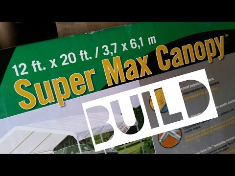 12x20 Super Max Canopy Build Youtube