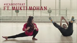 I Can Do That - Learning to Dance ft. Mukti Mohan | #ICanDoThat Ep 3