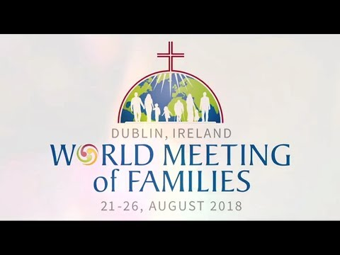 World Meeting of Families 2018 theme song: a call to love and joy