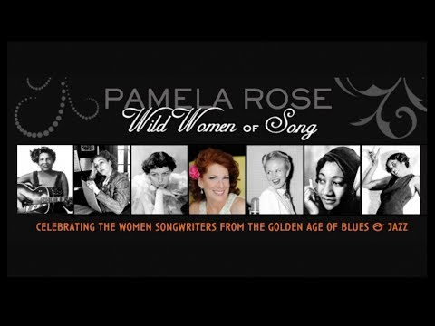 "What's NEW with ""Pamela Rose presents Wild Women of Song"""