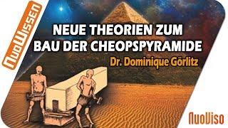 Neue Theorien zum Bau der Cheopspyramide - Dr. Dominique Görlitz