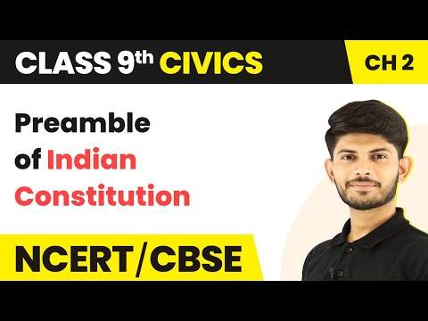 Preamble Of Indian Constitution  | Constitutional Design | Civics | Class 9th | In Hindi