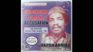 Okpan Arhibo Clear Conscience fears no Accusation