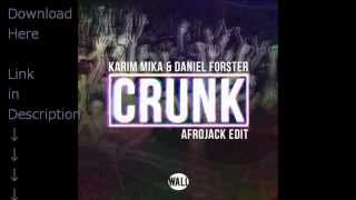 Karim Mika & Daniel Forster - Crunk (Afrojack Edit) [FREE DOWNLOAD]